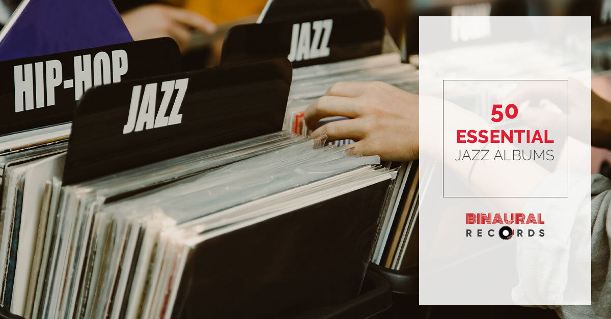 50 Essential Jazz Albums You Must-Have on Vinyl