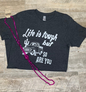 Life's Tough T-shirt
