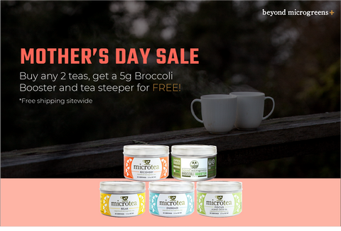 Beyond Microgreens Mother's Day Sale