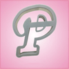 Cursive Letter P Cookie Cutter
