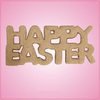Happy Easter Cookie Cutter