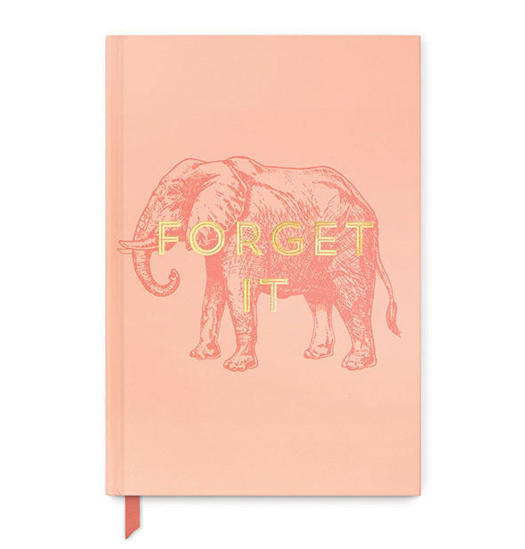 "Pink journal with elephant graphic stamped with the words ""Forget It"" in gold foil."