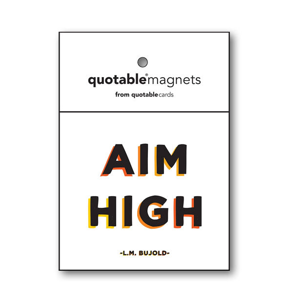Aim High - L.M. Bujold quotable magnet