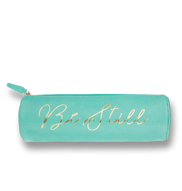 "Cylindrical aquamarine zipper pouch with metallic gold ""Be Still"" script"
