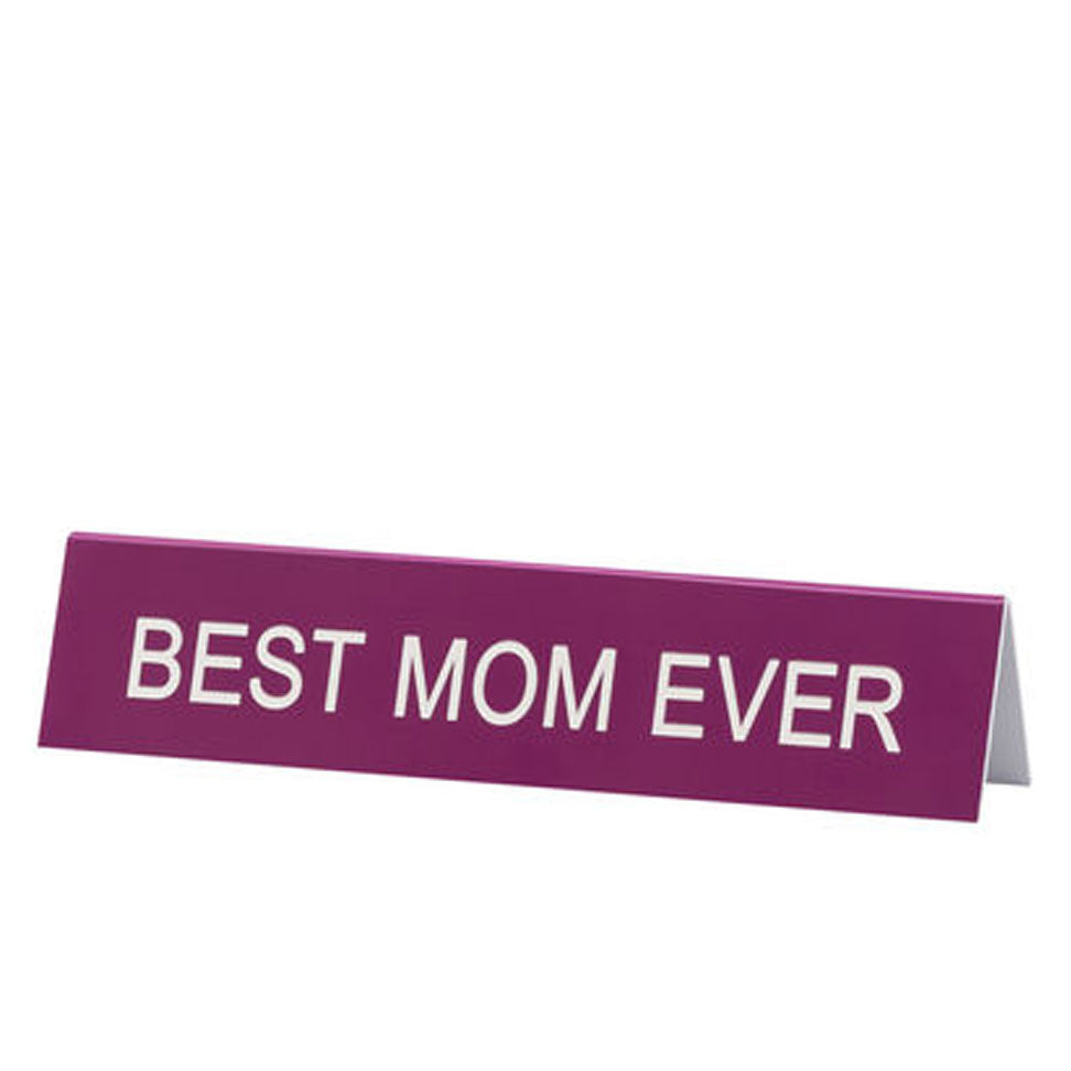 Maroon with White Text Best Mom Ever Desk Sign