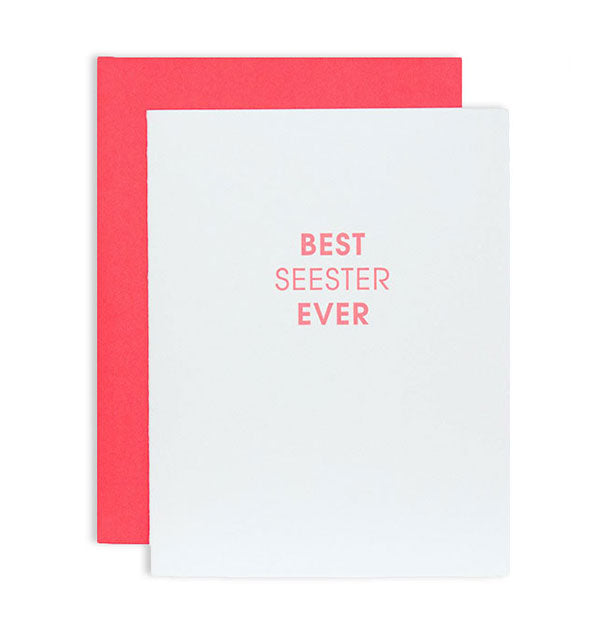 "White greeting card printed with ""Best Seester Ever"" sentiment in coral ink showing accompanying red envelope."