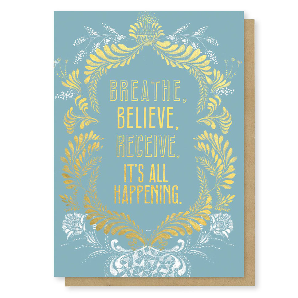 The Breathe, Believe, Receive, Its All Happening Card with gold embellishments