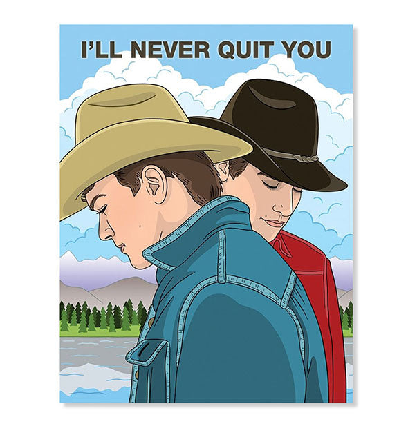 The Brokeback Mountain Ill Never Quit You Card