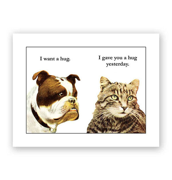 "The Bulldog ""I want a Hug"". Cat ""I gave you one yesterday"" Card from The Mincing Mockingbird"