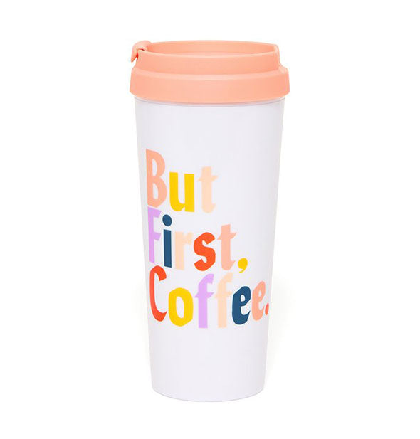 White Thermal Mug with Colorful Text But First Coffee