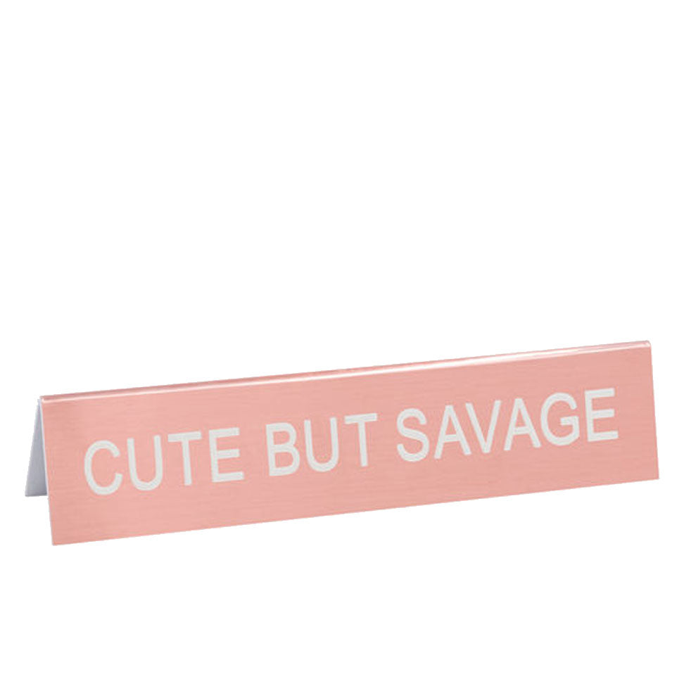 Pink with White Text Cute But Savage Desk Sign