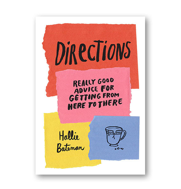 Colorful cover of Directions: Really Good Advice for Getting from Here to There by Hallie Bateman