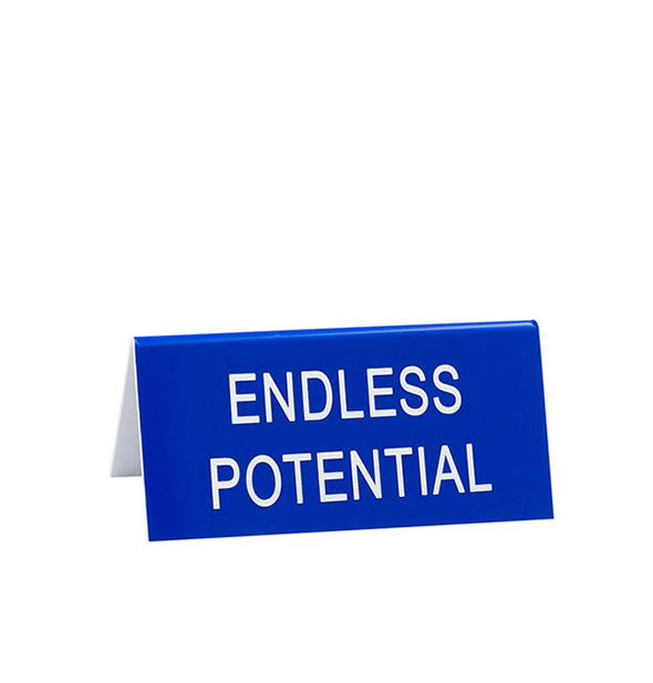 Blue Endless Potential desk sign with white lettering