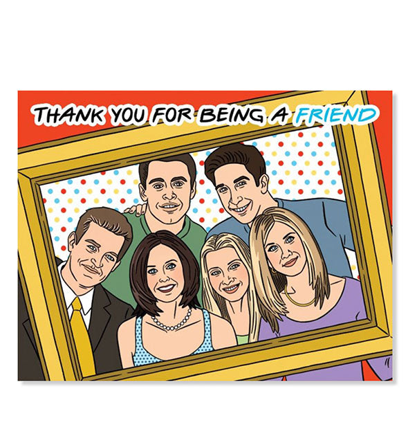 "The ""Thank You For Being A Friend"" Card from The Found"