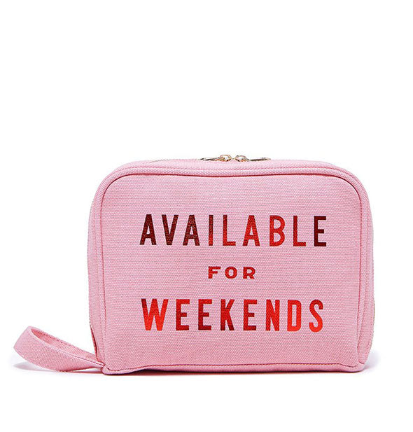 Pink with Red Text Available For Weekends Toiletries Bag