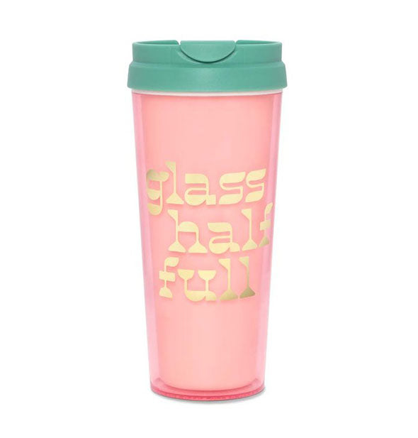 Pink Thermal Mug with Gold Text Glass Half Full