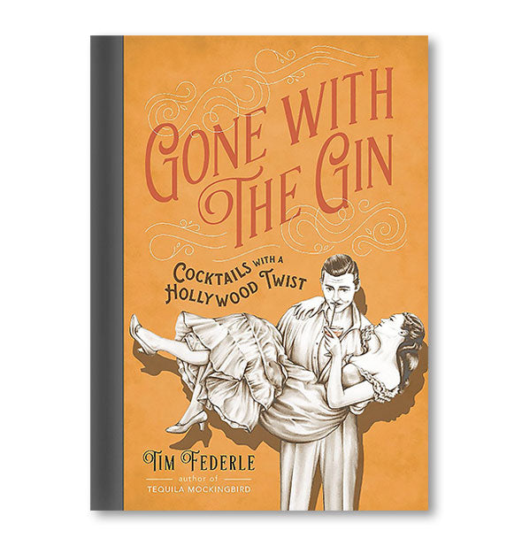 Cover of Gone With the Gin: Cocktails With a Hollywood Twist by Tim Federle