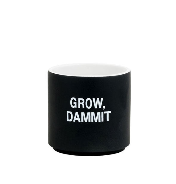 Black Grow, Dammit planter with white lettering and white interior
