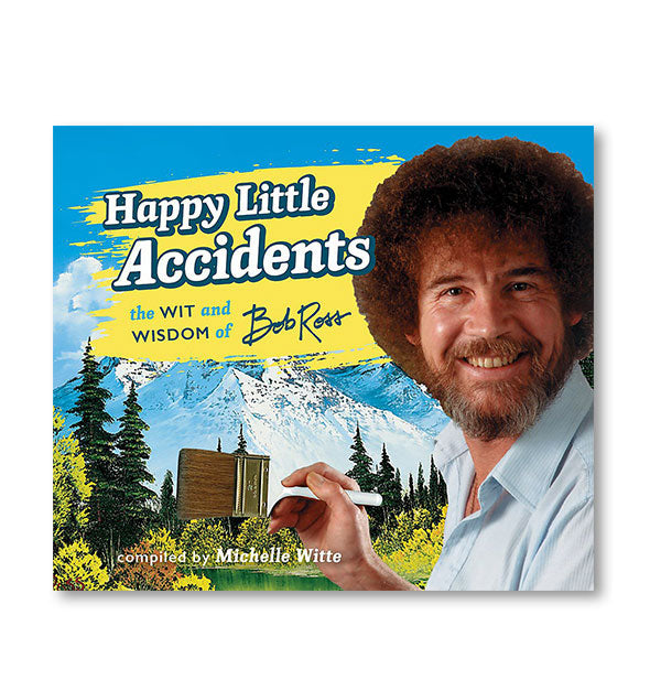 Cover of Happy Little Accidents: The Wit and Wisdom of Bob Ross