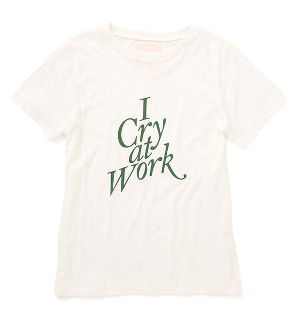 White with Green Text I Cry at Work t-shirt