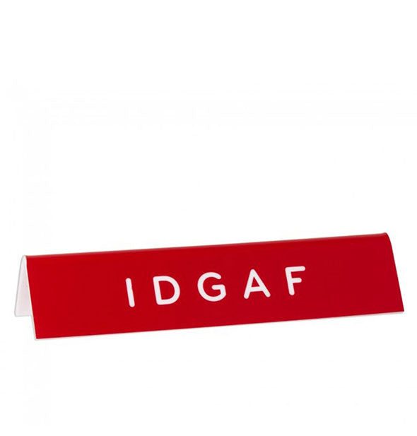 IDGAF red desk sign
