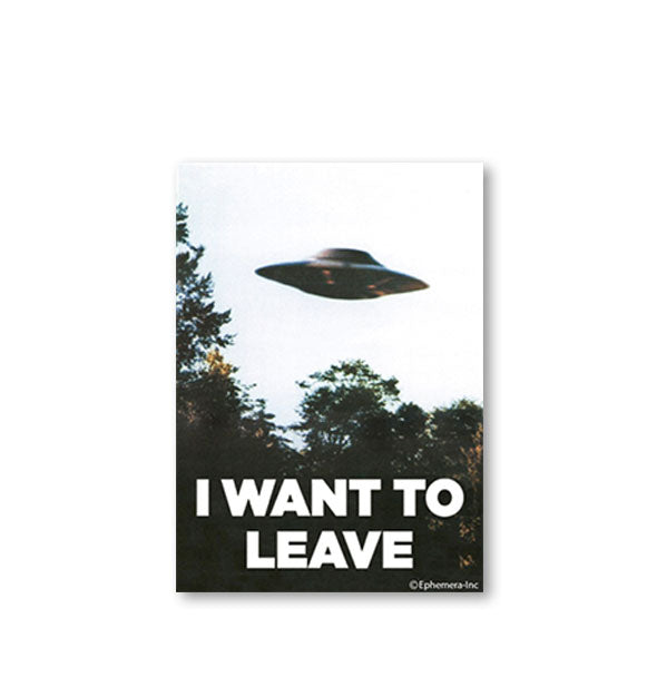 "Picture of a UFO captioned, ""I want to leave."""