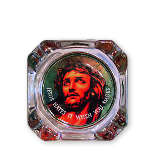 Ashtray Jesus Hates It When You Smoke