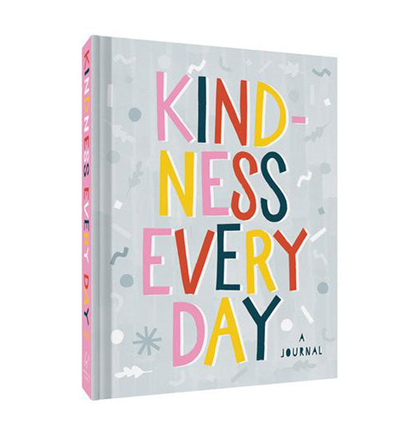 Cover of Kindness Every Day: A Journal with spine partially shown