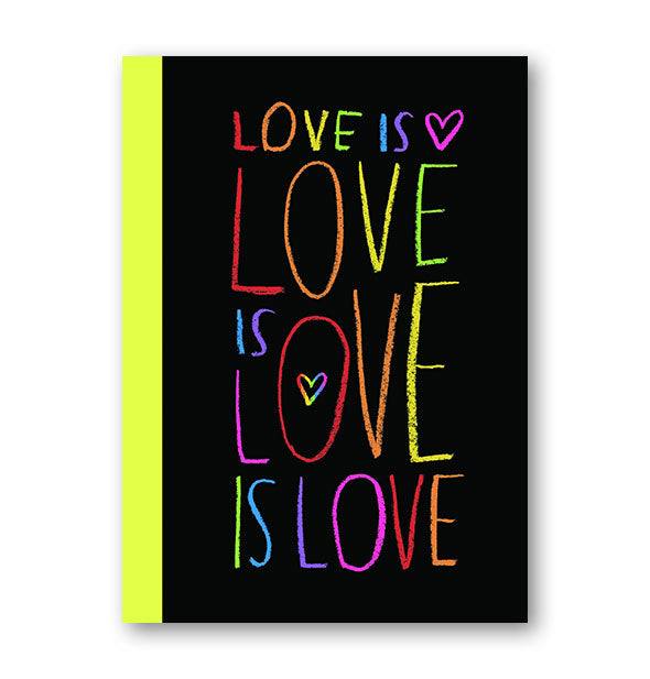 Black cover of Love is Love is Love is Love with yellow spine and colorful lettering