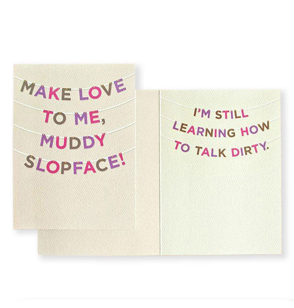 Make Love To Me Muddy Slopface Card