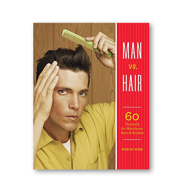 Cover of Man vs. Hair: 60 Tutorials for Handsome Hair & Stubble