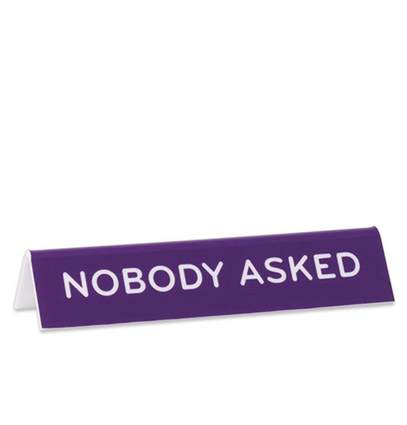 The Nobody Asked Purple Desk Sign