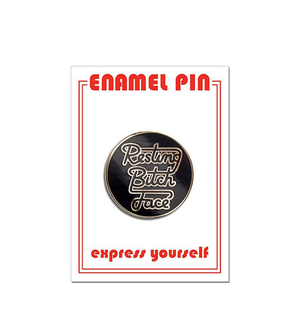 The Resting Bitch Face Enamel Pin
