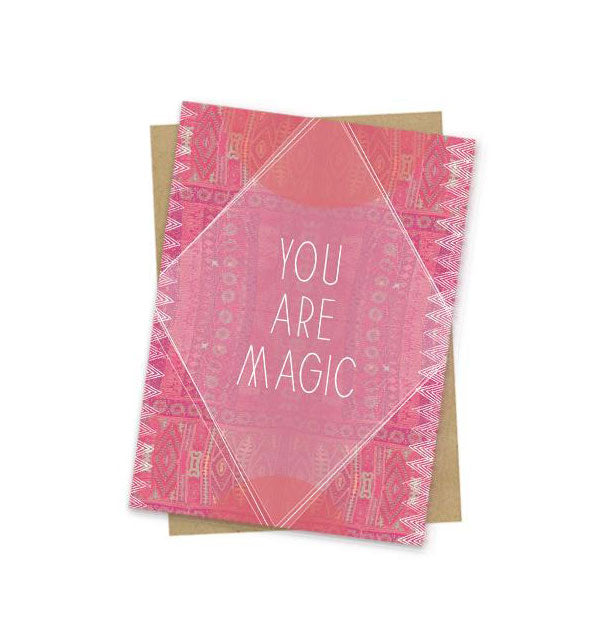 You Are Magic greeting card with pink and white tribal design accents