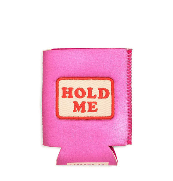 Pink Koozie with a Cream Patch and Red Text Hold Me