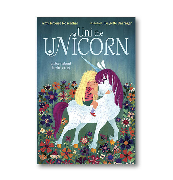 Colorful cover of Uni the Unicorn: A Story About Believing