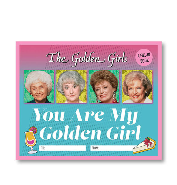 Cover of The Golden Girls: You Are My Golden Girl fill-in book