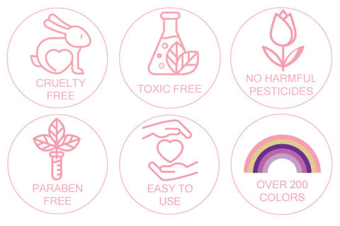 Cruelty free - toxic free - no harmful pesticides - paraben free