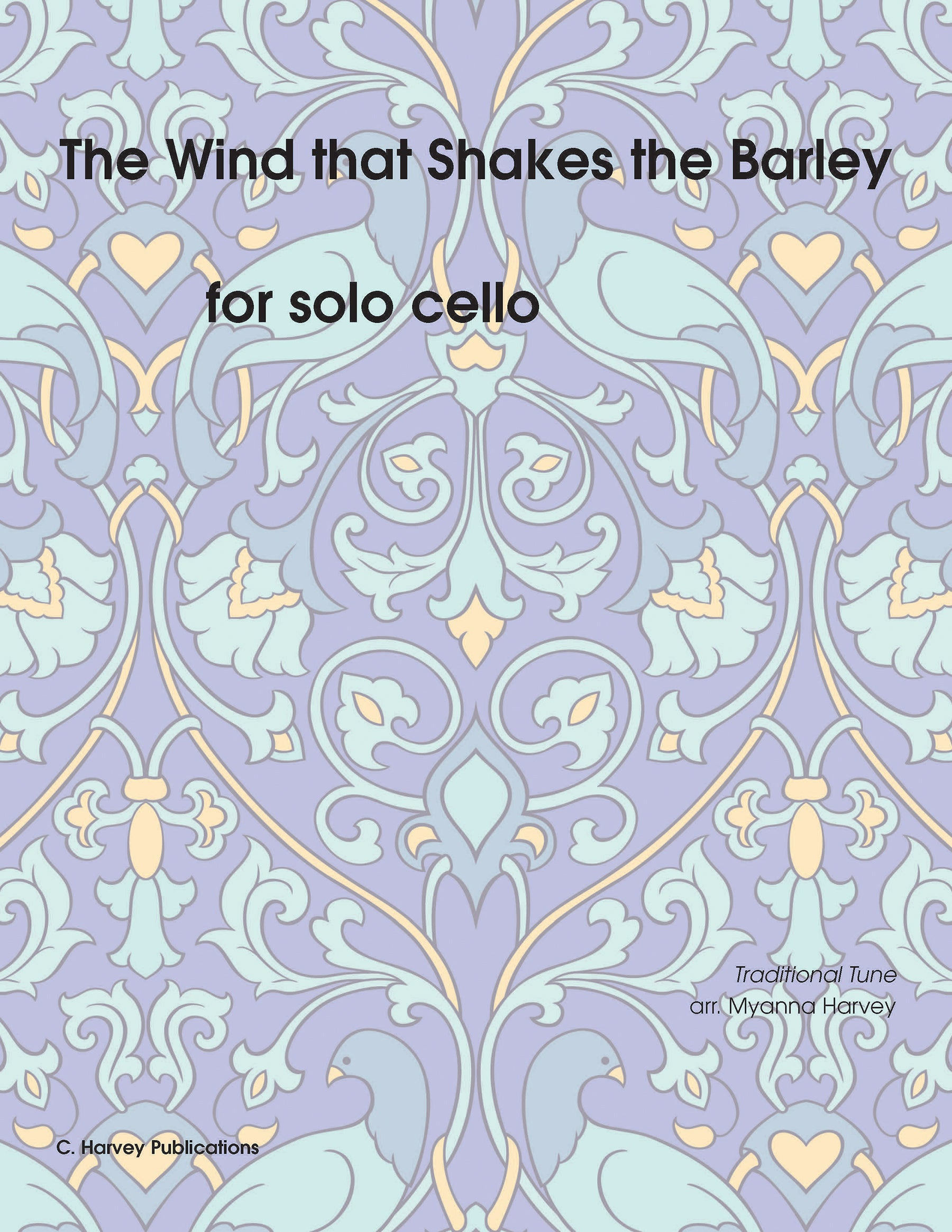 The Wind that Shakes the Barley for Solo Cello - Variations on an Unaccompanied Fiddle Tune - PDF download