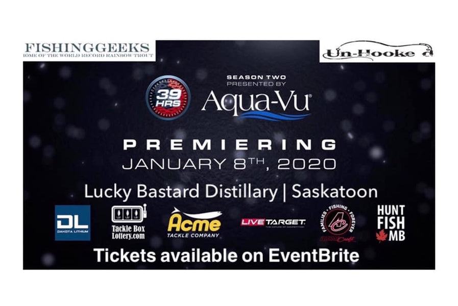 39hrs Season Premiere Party In Saskatoon hosted by The Fishing Geeks ( Adam and Christena Konrad )