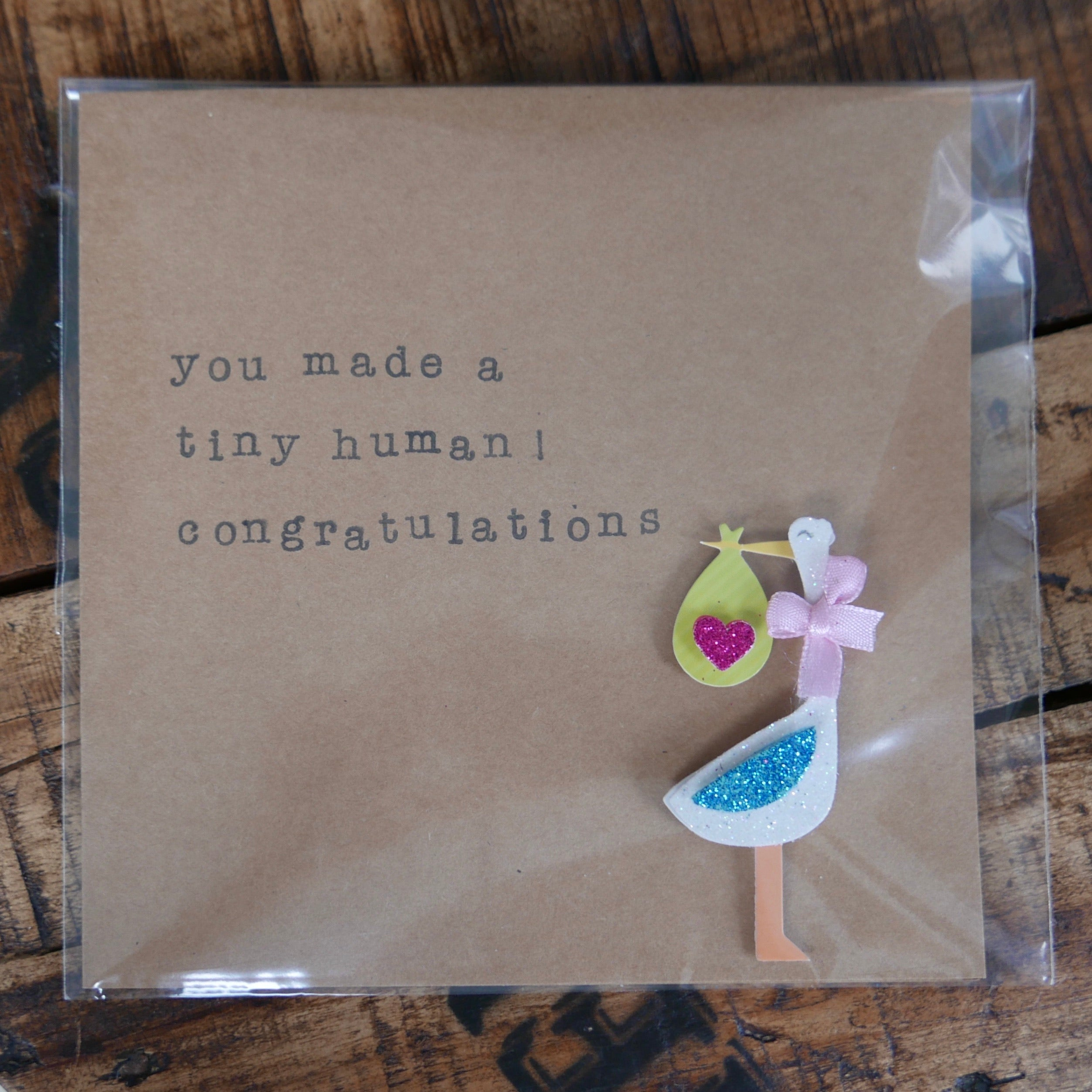 You Made A Tiny Human! Congratulations - Greeting Card
