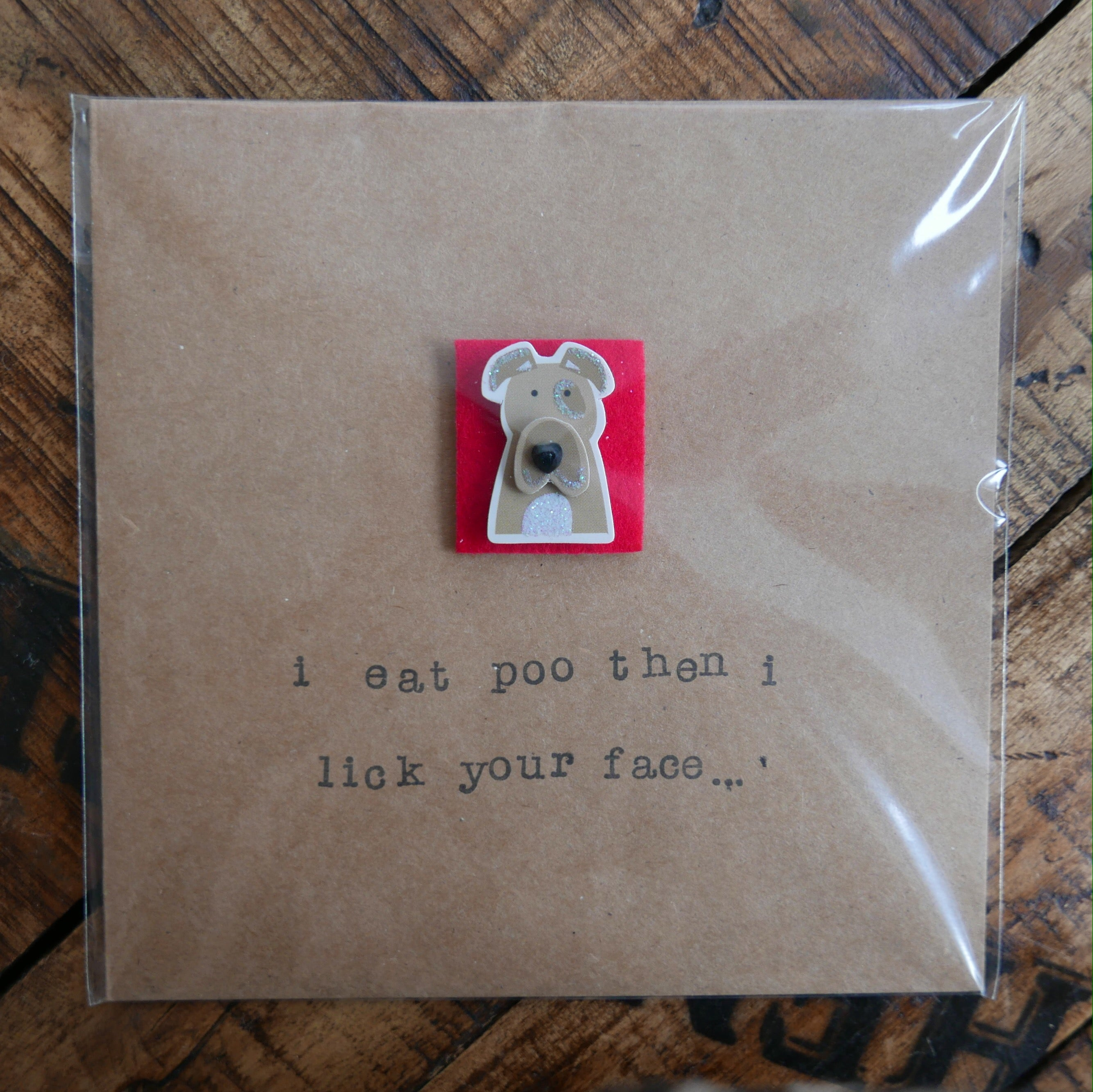 I Eat Poo The I Lick Your Face - Greeting Card