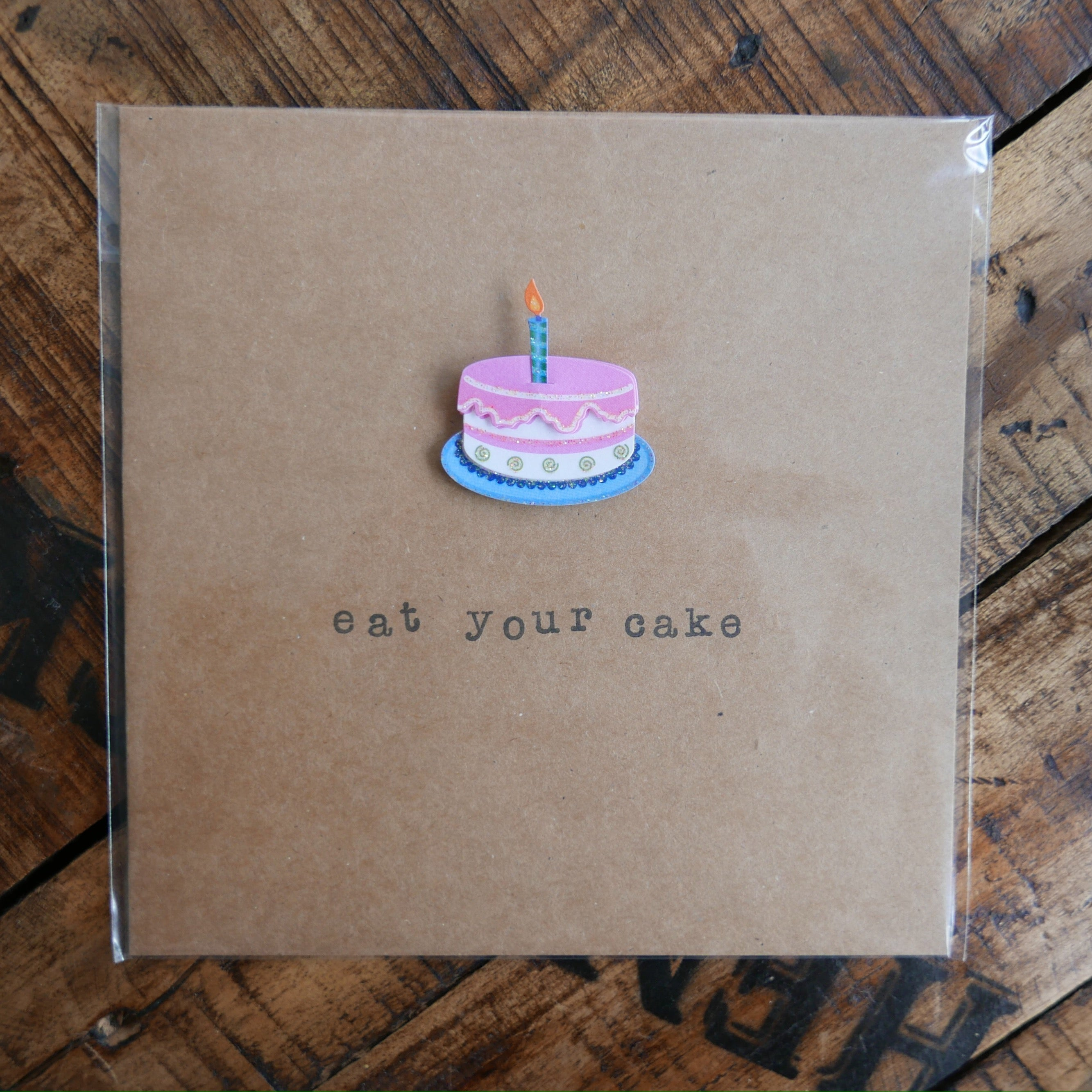 Eat Your Cake - Greeting Card