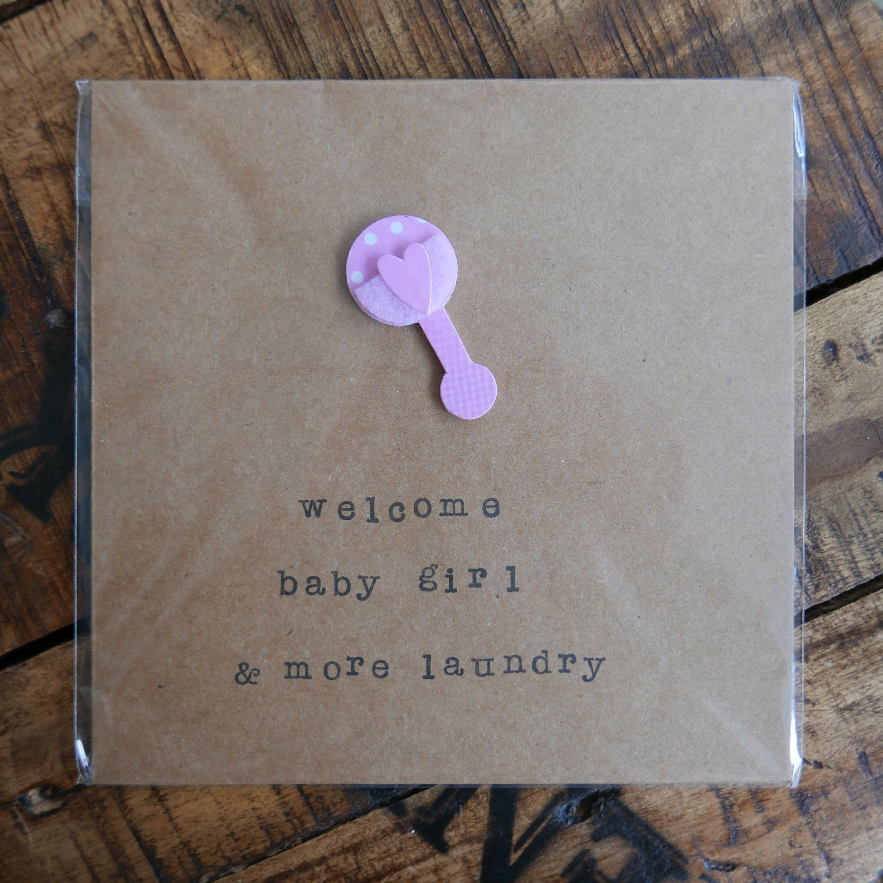Welcome Baby Girl & More Laundry - Greeting Card