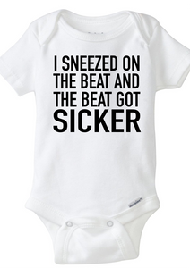 I Sneezed on the Beat and the Beat got Sicker - White One Piece, Short or Long Sleeve