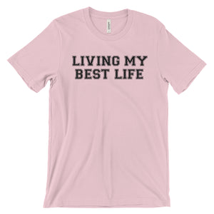 Living My Best Life - Printed - Bella Canvas - T-Shirt