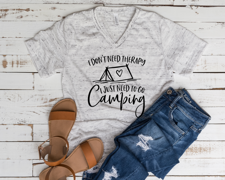 I Don't Need Therapy I Just Need to go Camping V Neck T-Shirt