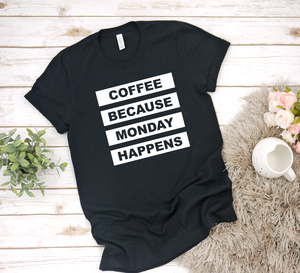 Coffee Because Monday Happens