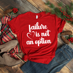 Failure is Not an Option - Go Red - Heart Disease Awareness