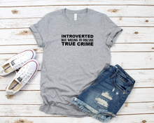 Load image into Gallery viewer, True Crime - Introvert Tee